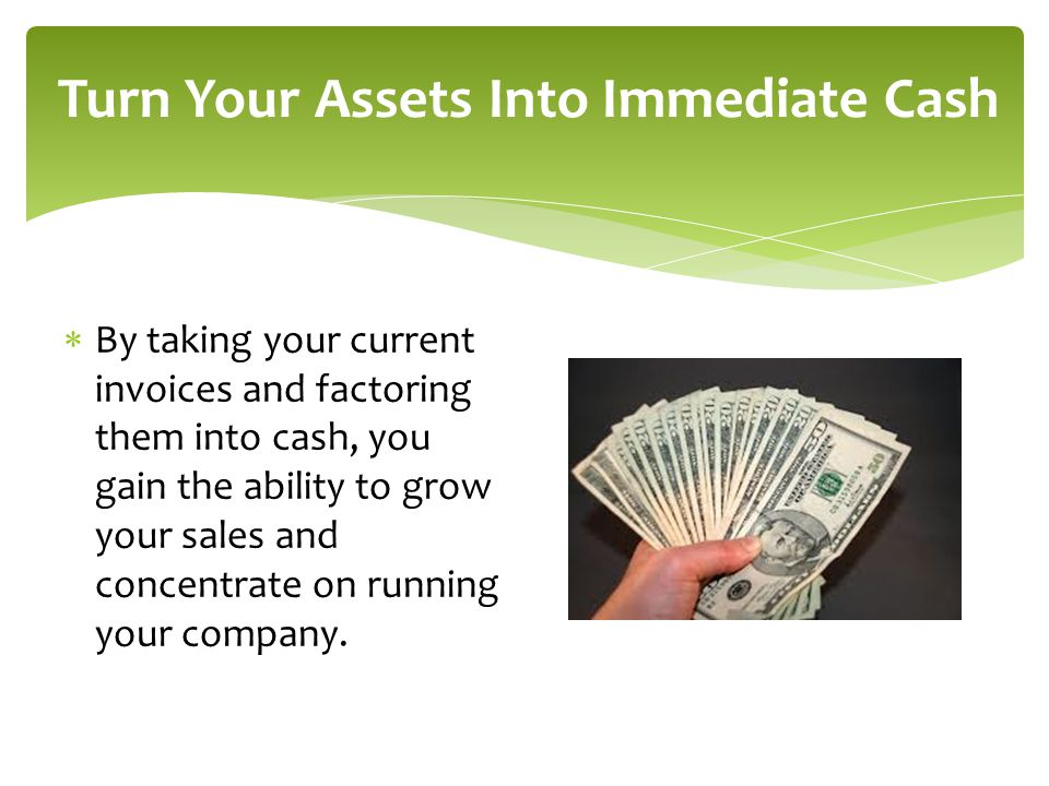 Turn Your Assets Into Immediate Cash