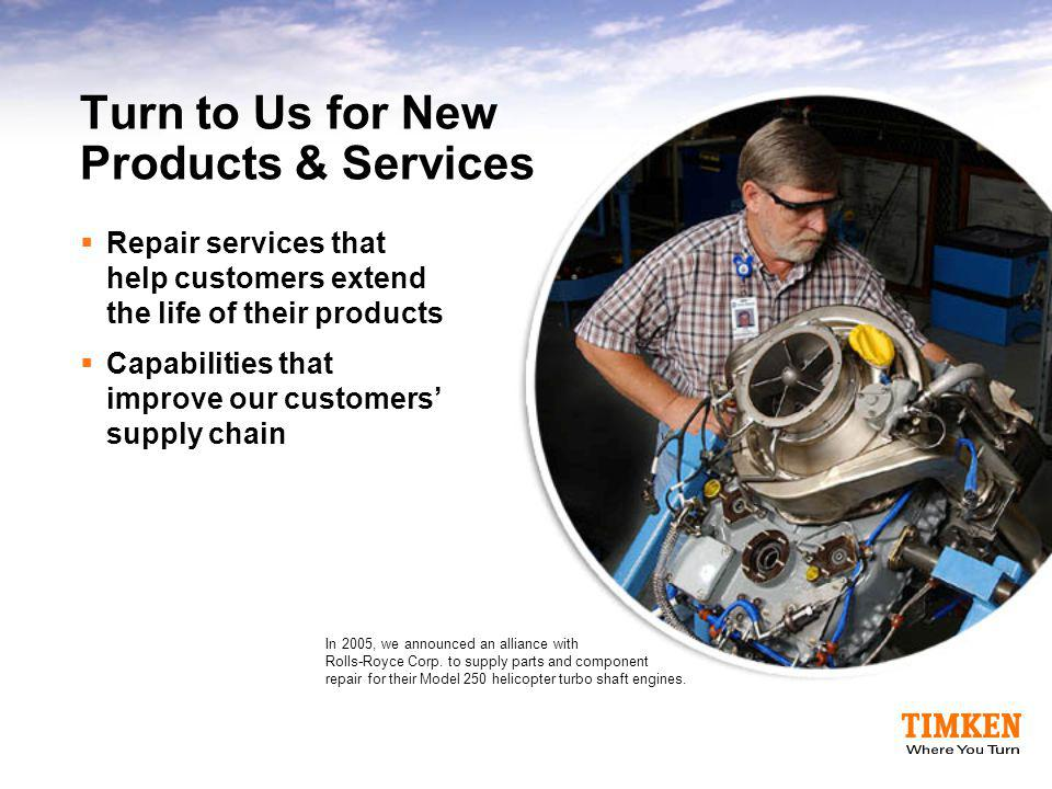 Turn to Us for New Products & Services