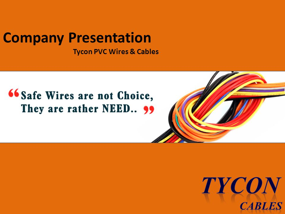 Company Presentation Tycon PVC Wires & Cables TYCON Cables