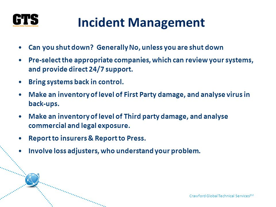 Incident Management Can you shut down Generally No, unless you are shut down.