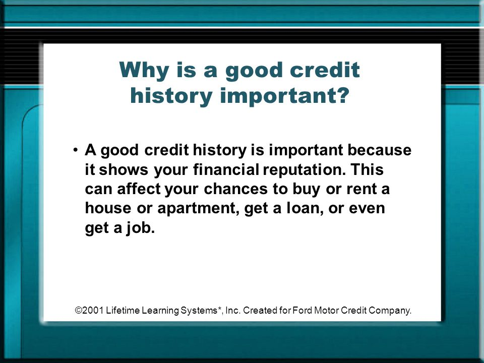 Why is a good credit history important