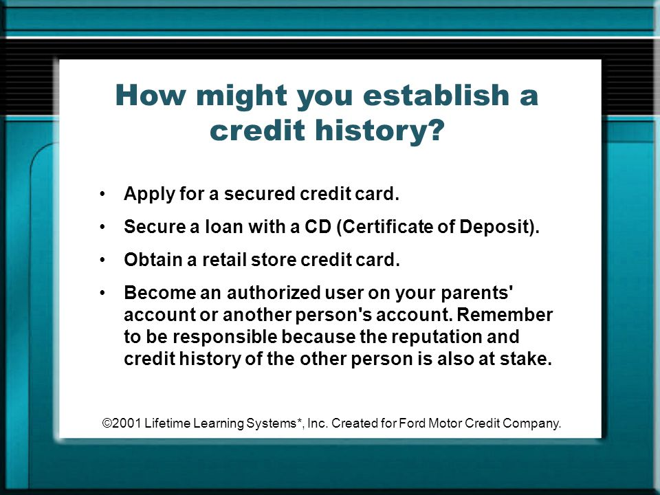 How might you establish a credit history
