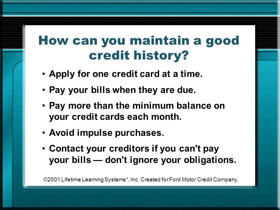 How can you maintain a good credit history