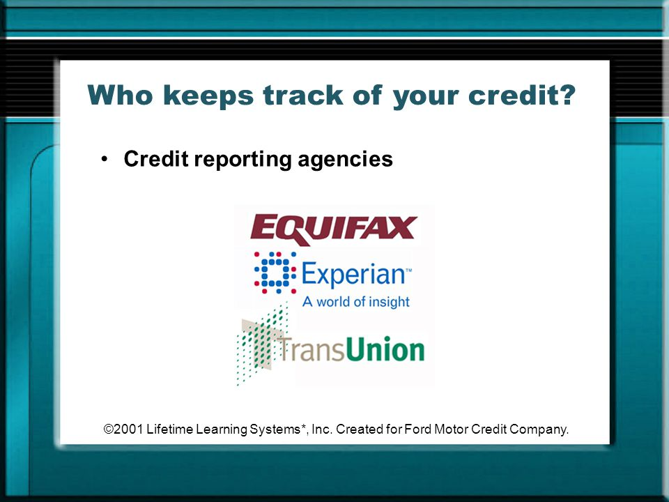 Who keeps track of your credit