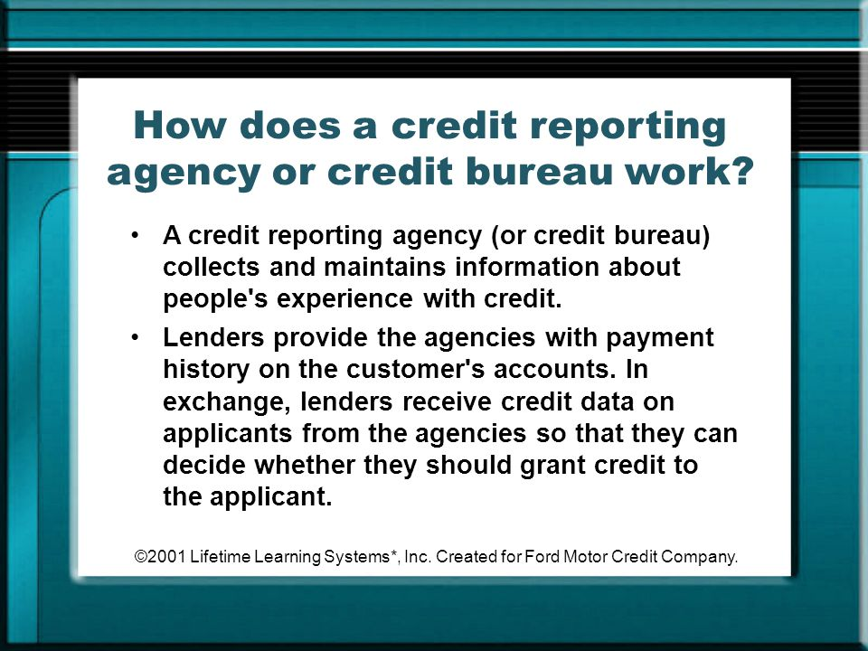 How does a credit reporting agency or credit bureau work