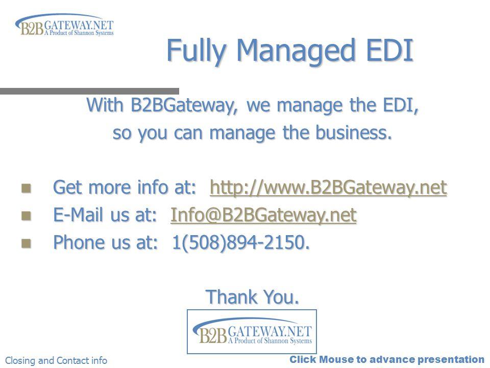 Fully Managed EDI With B2BGateway, we manage the EDI,
