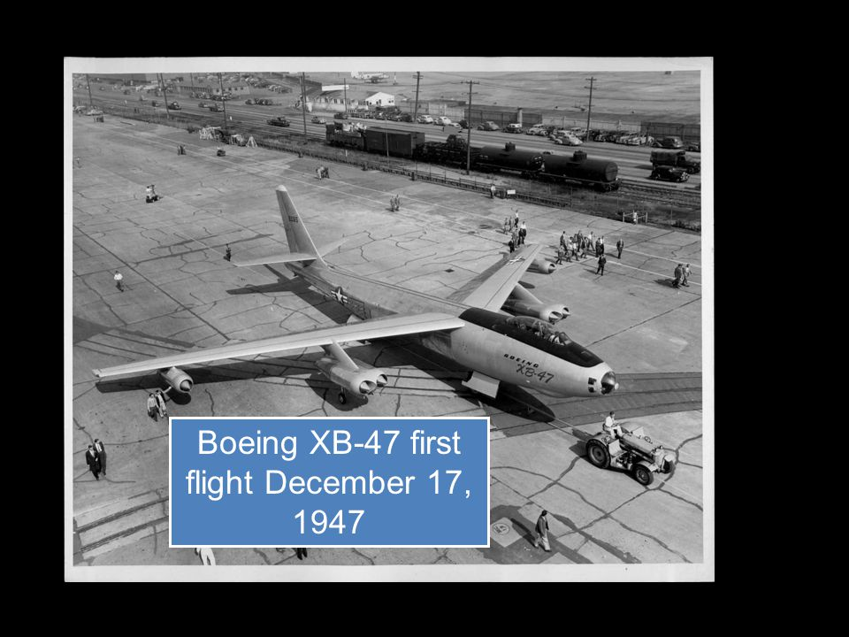 Boeing XB-47 first flight December 17, 1947