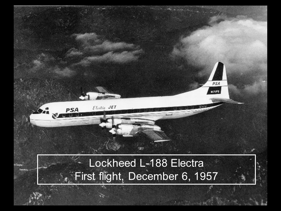 Lockheed L-188 Electra First flight, December 6, 1957