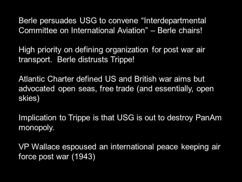 Berle persuades USG to convene Interdepartmental Committee on International Aviation – Berle chairs!