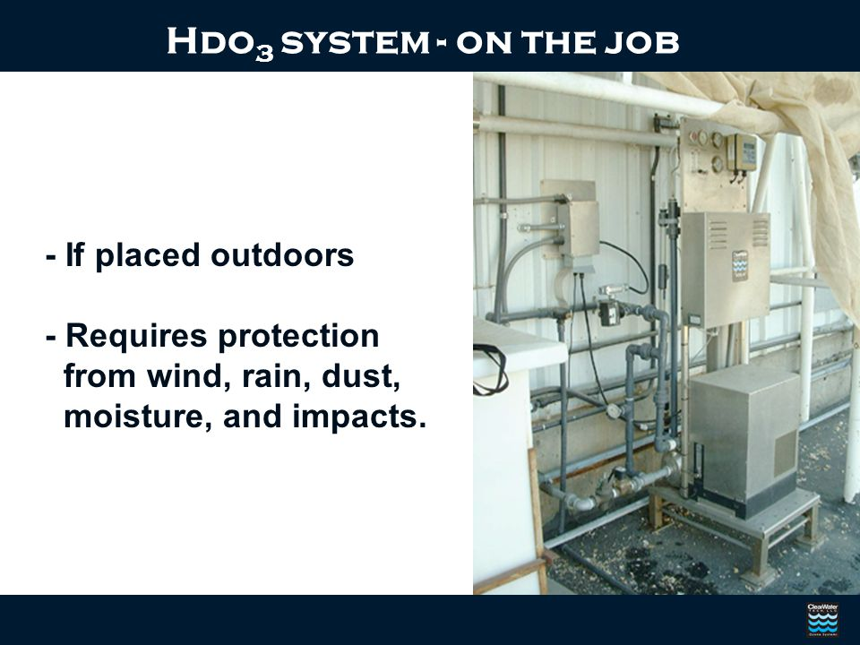 Hdo3 system - on the job - If placed outdoors - Requires protection