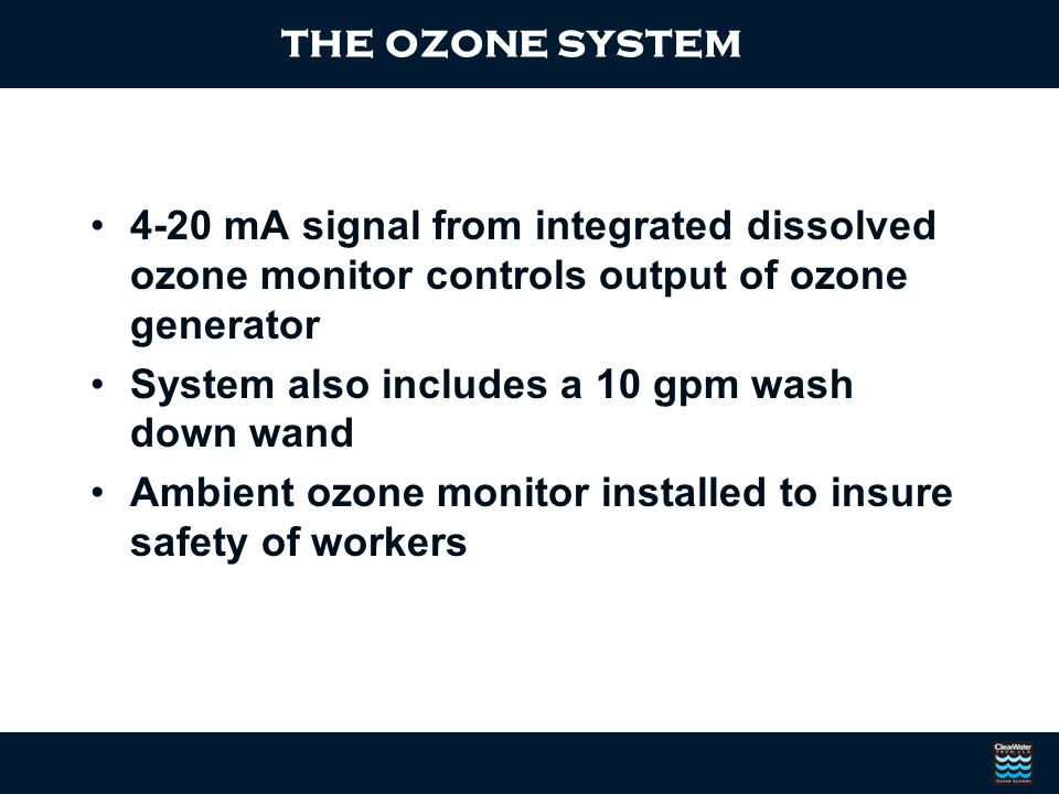 the ozone system 4-20 mA signal from integrated dissolved ozone monitor controls output of ozone generator.