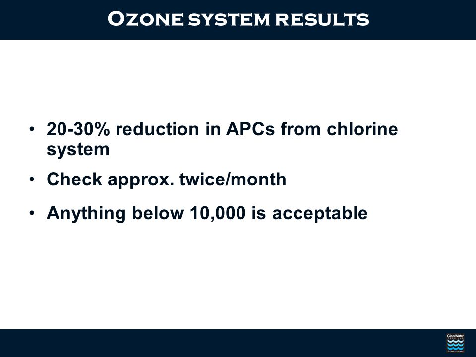 Ozone system results 20-30% reduction in APCs from chlorine system