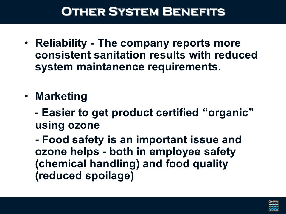 - Easier to get product certified organic using ozone