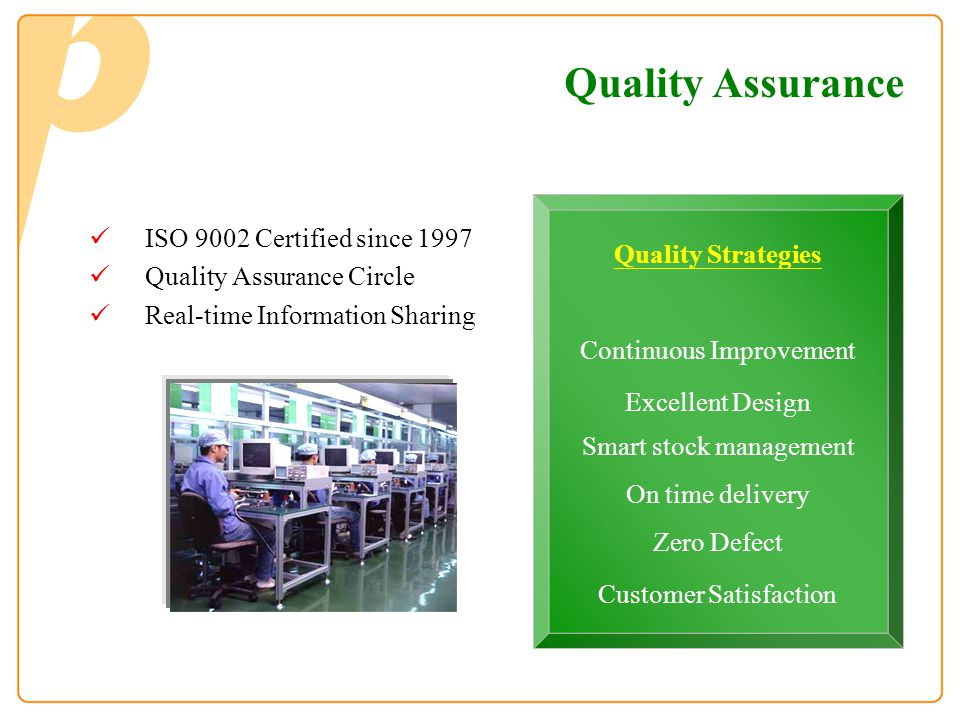 Quality Assurance Quality Strategies ISO 9002 Certified since 1997
