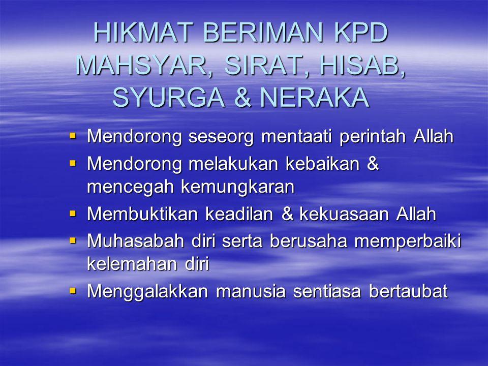 HIKMAT BERIMAN KPD MAHSYAR, SIRAT, HISAB, SYURGA & NERAKA