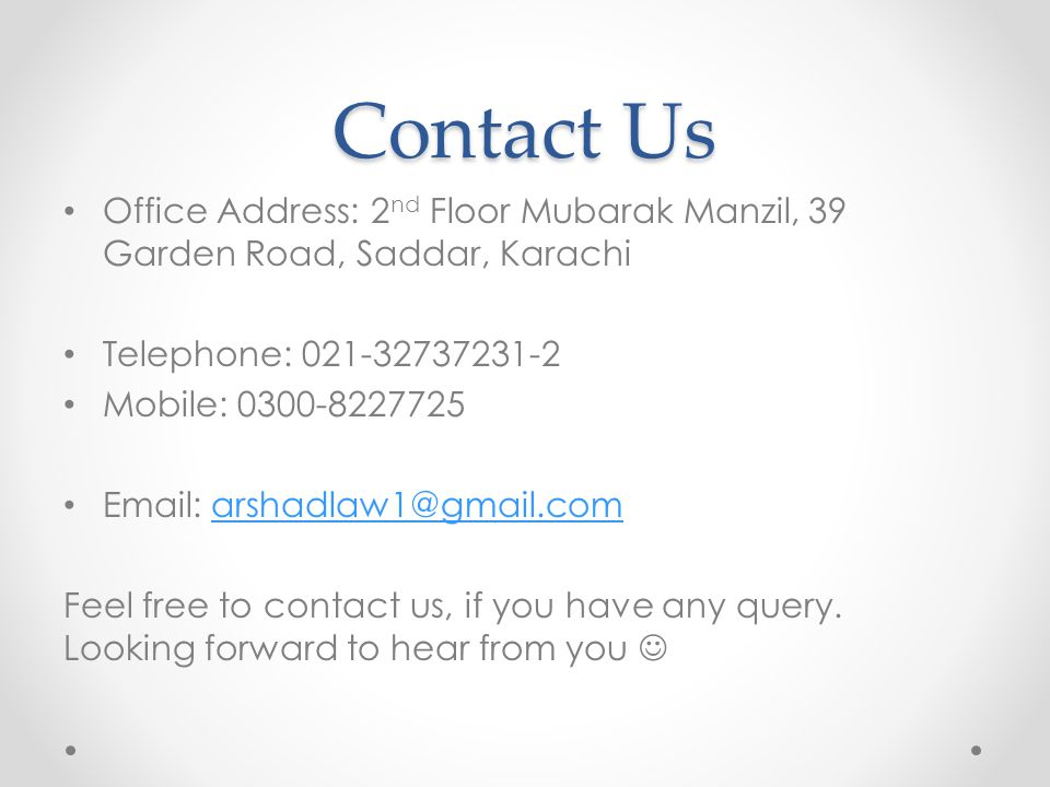 Contact Us Office Address: 2nd Floor Mubarak Manzil, 39 Garden Road, Saddar, Karachi. Telephone: 021-32737231-2.