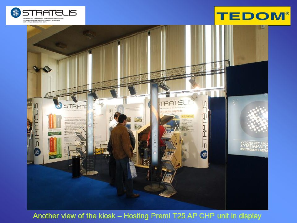 Another view of the kiosk – Hosting Premi T25 AP CHP unit in display