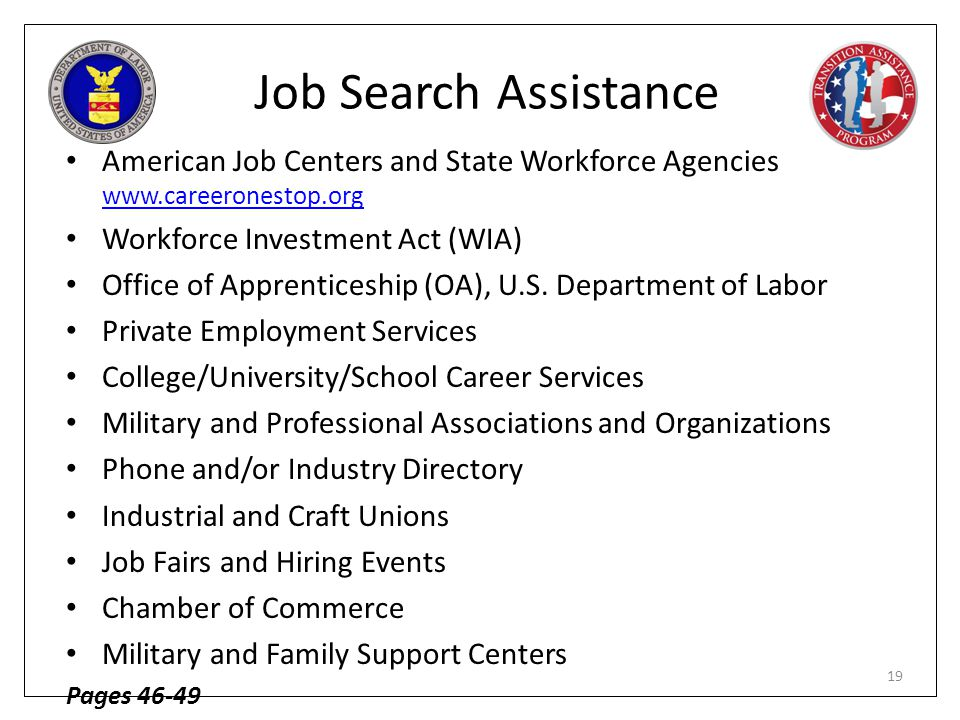 Job Search Assistance American Job Centers and State Workforce Agencies www.careeronestop.org. Workforce Investment Act (WIA)
