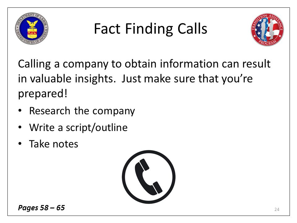 Fact Finding Calls Calling a company to obtain information can result in valuable insights. Just make sure that you're prepared!