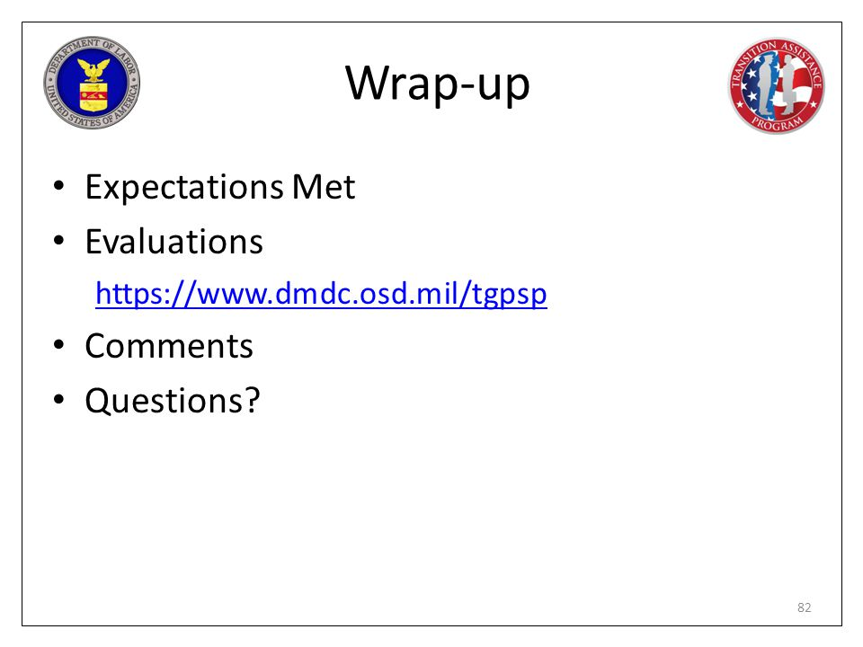 Wrap-up Expectations Met Evaluations Comments Questions