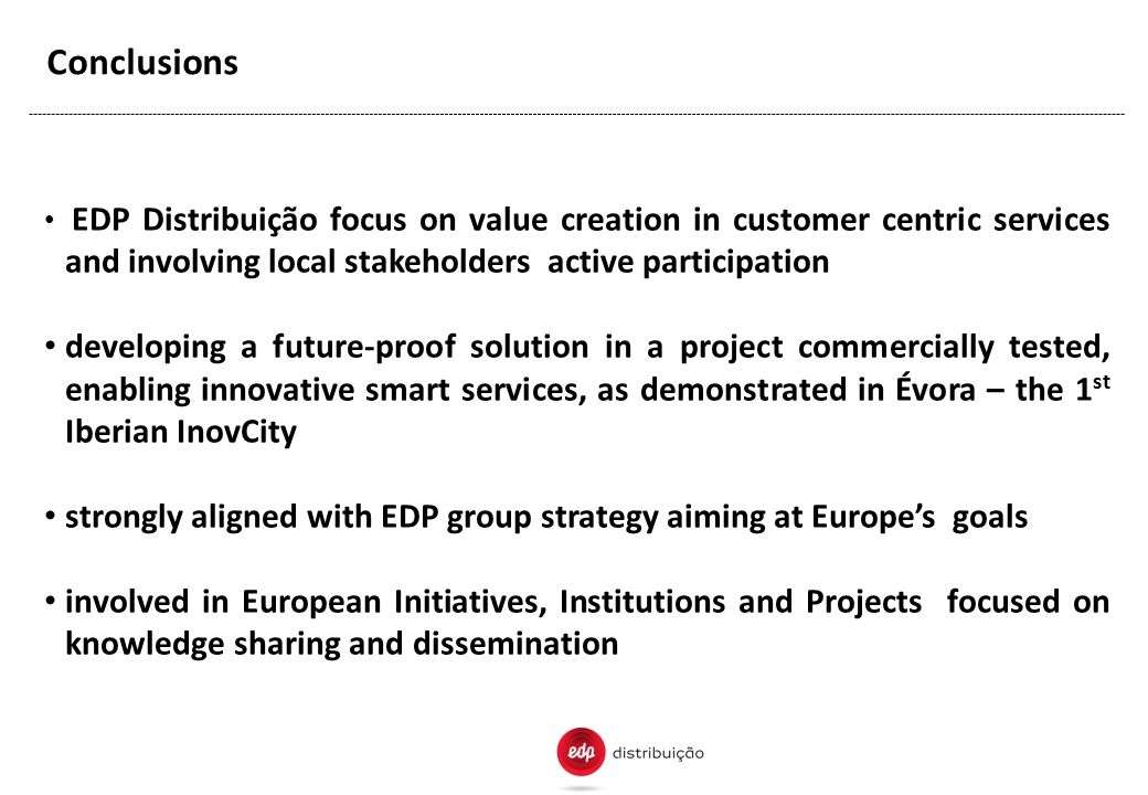 Conclusions EDP Distribuição focus on value creation in customer centric services and involving local stakeholders active participation.