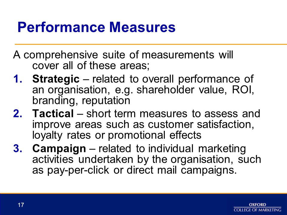 Performance Measures A comprehensive suite of measurements will cover all of these areas;