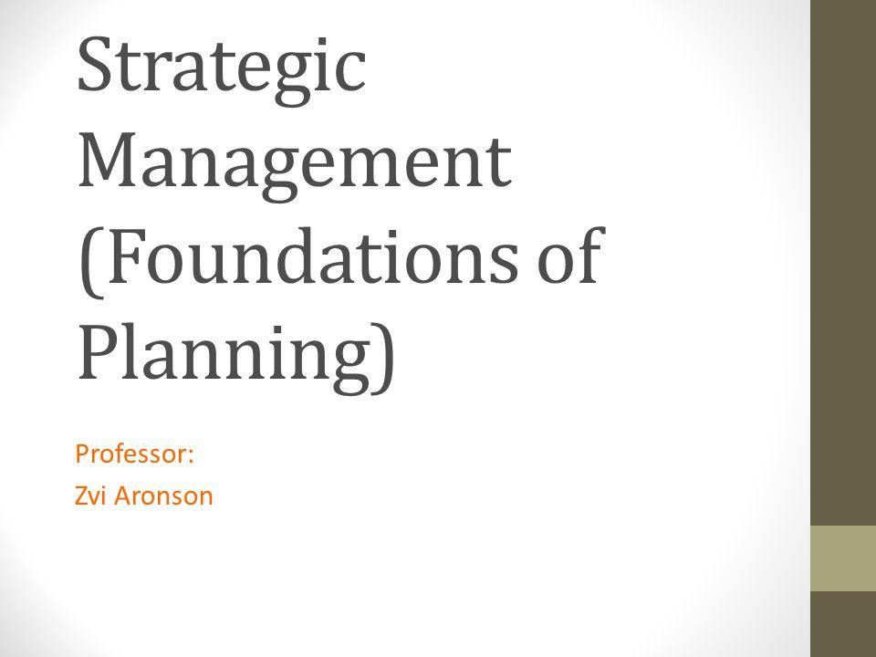 Strategic Management (Foundations of Planning)