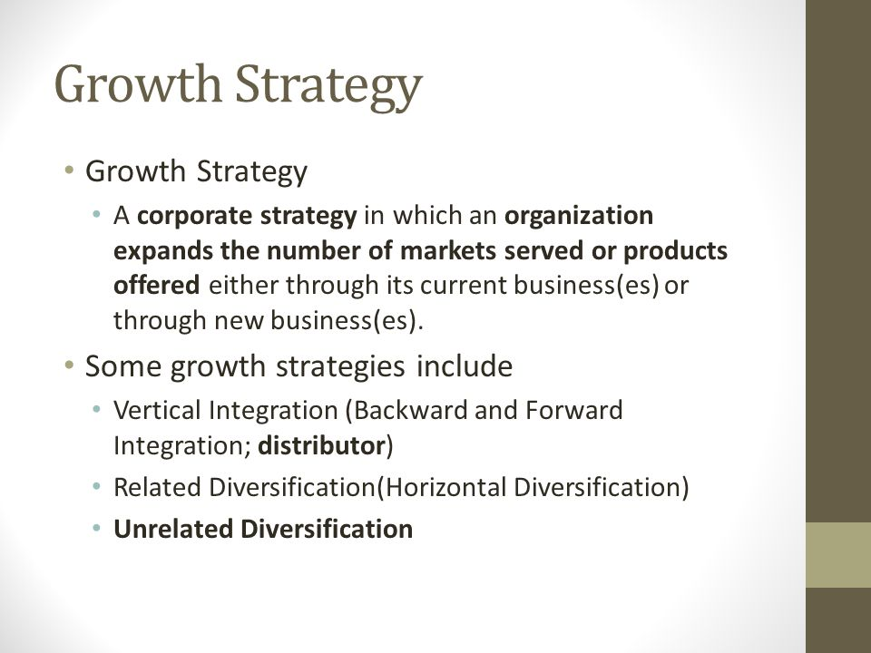 Growth Strategy Growth Strategy Some growth strategies include
