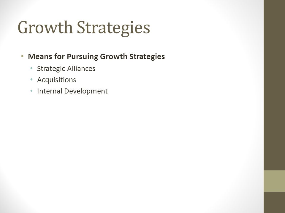 Growth Strategies Means for Pursuing Growth Strategies