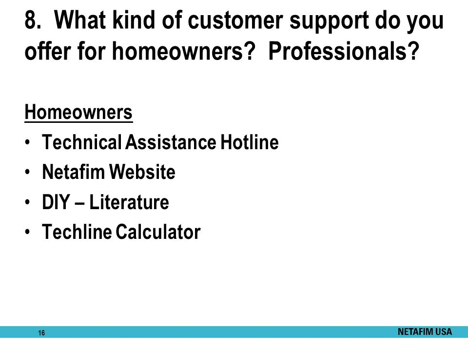 8. What kind of customer support do you offer for homeowners