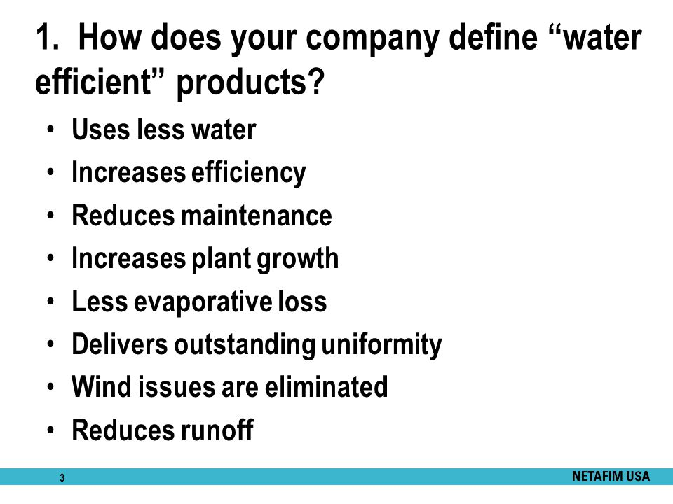 1. How does your company define water efficient products