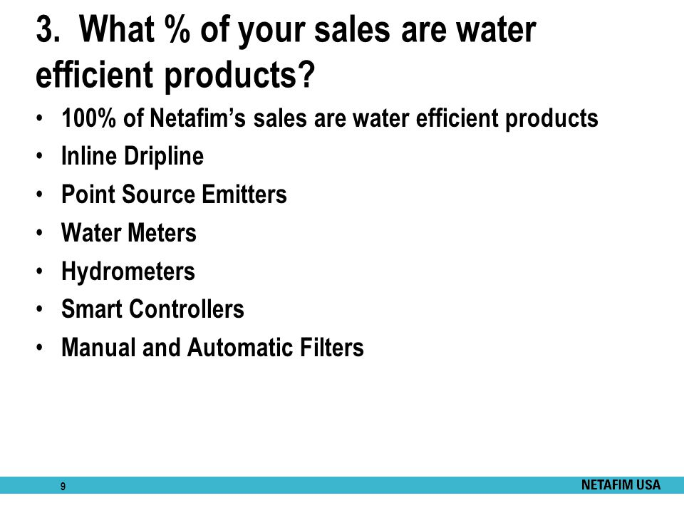3. What % of your sales are water efficient products