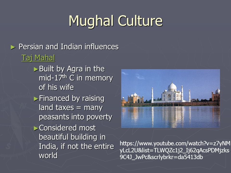 Mughal Culture Persian and Indian influences Taj Mahal
