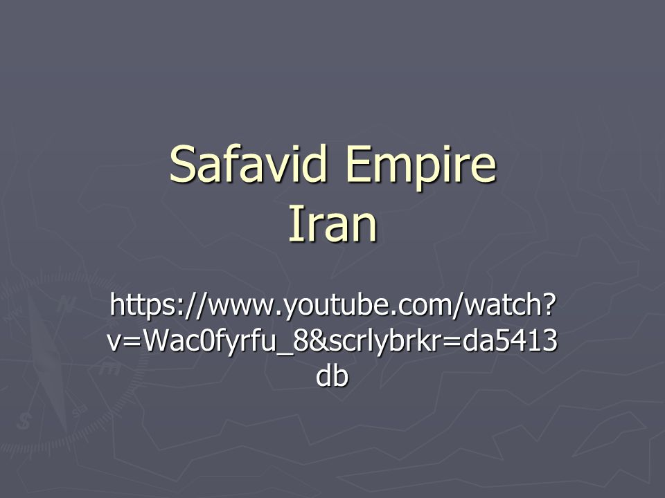 Safavid Empire Iran https://www.youtube.com/watch v=Wac0fyrfu_8&scrlybrkr=da5413db