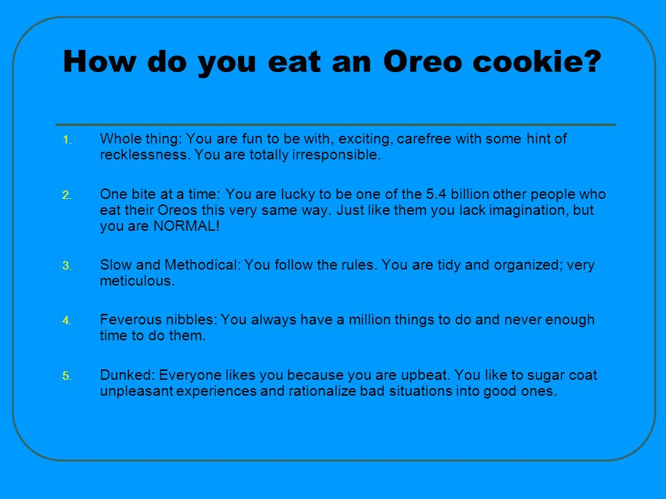 How do you eat an Oreo cookie