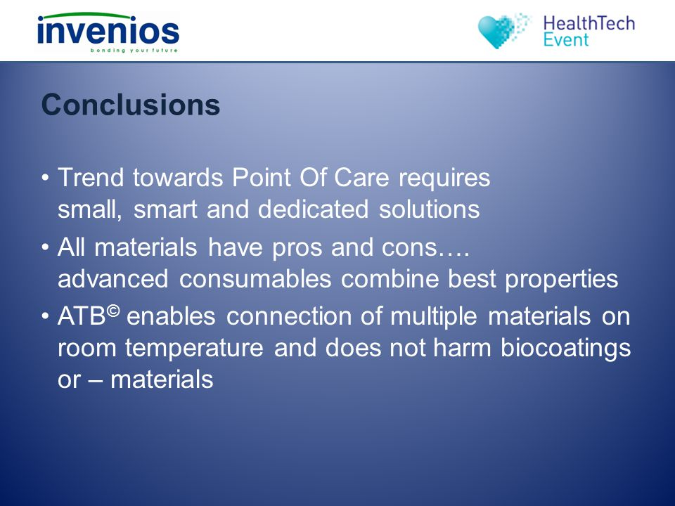 Conclusions Trend towards Point Of Care requires small, smart and dedicated solutions.