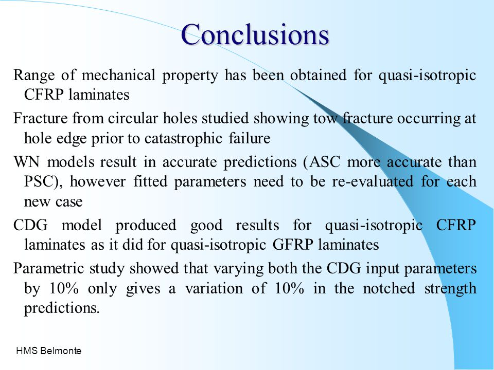 Conclusions Range of mechanical property has been obtained for quasi-isotropic CFRP laminates.