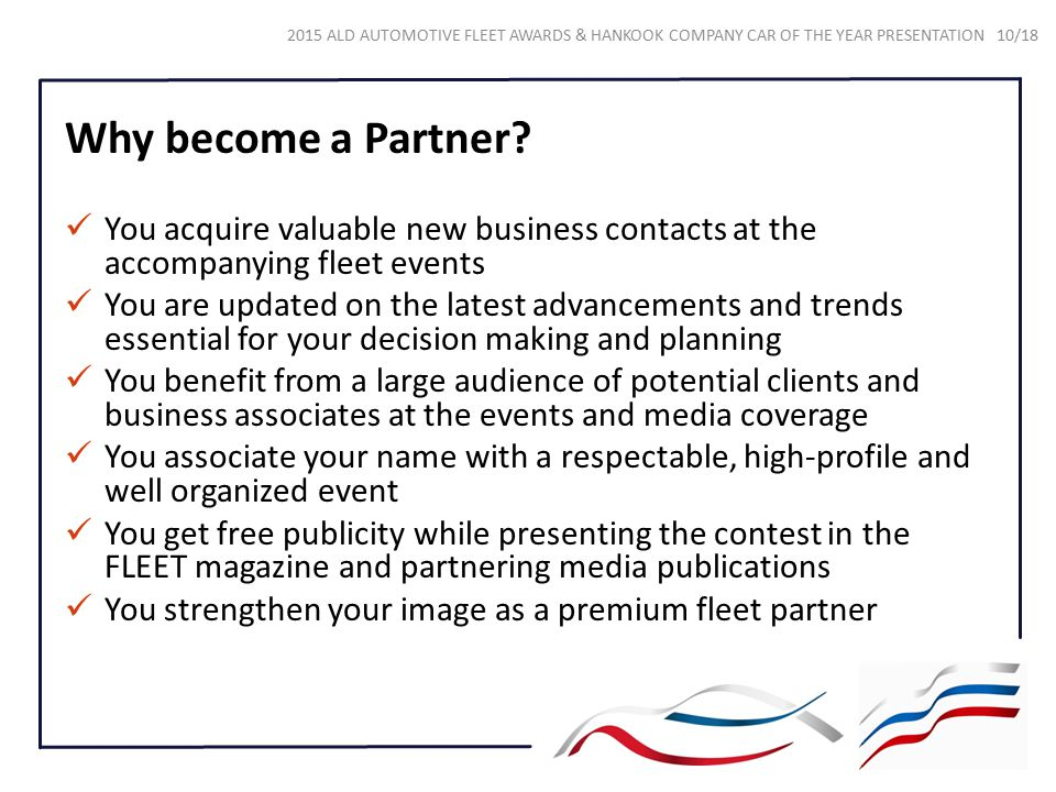 Why become a Partner You acquire valuable new business contacts at the accompanying fleet events.
