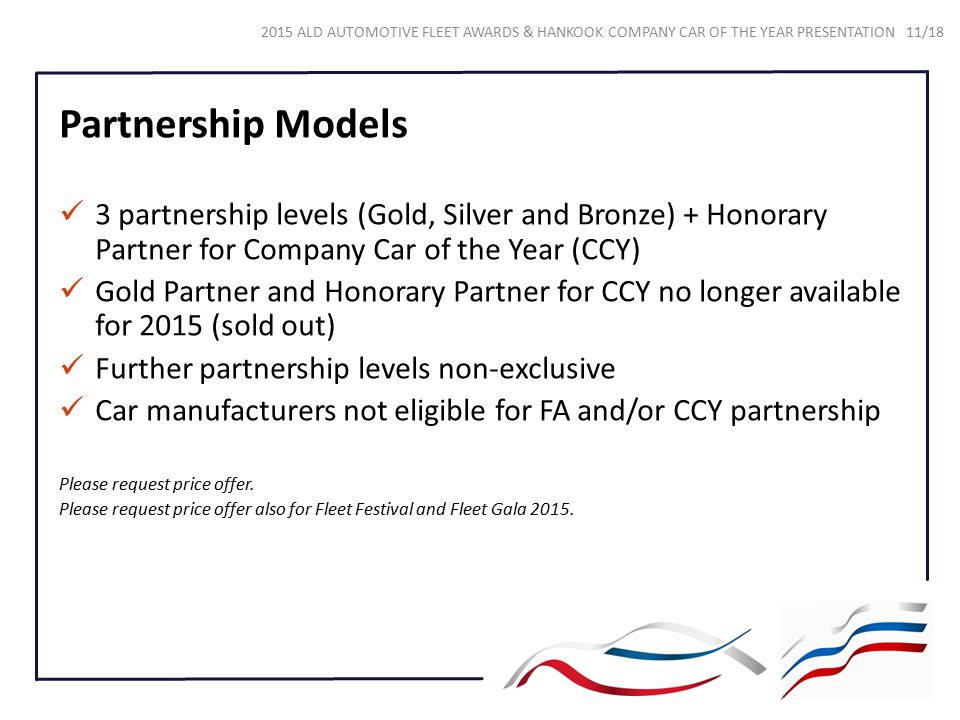 Partnership Models 3 partnership levels (Gold, Silver and Bronze) + Honorary Partner for Company Car of the Year (CCY)