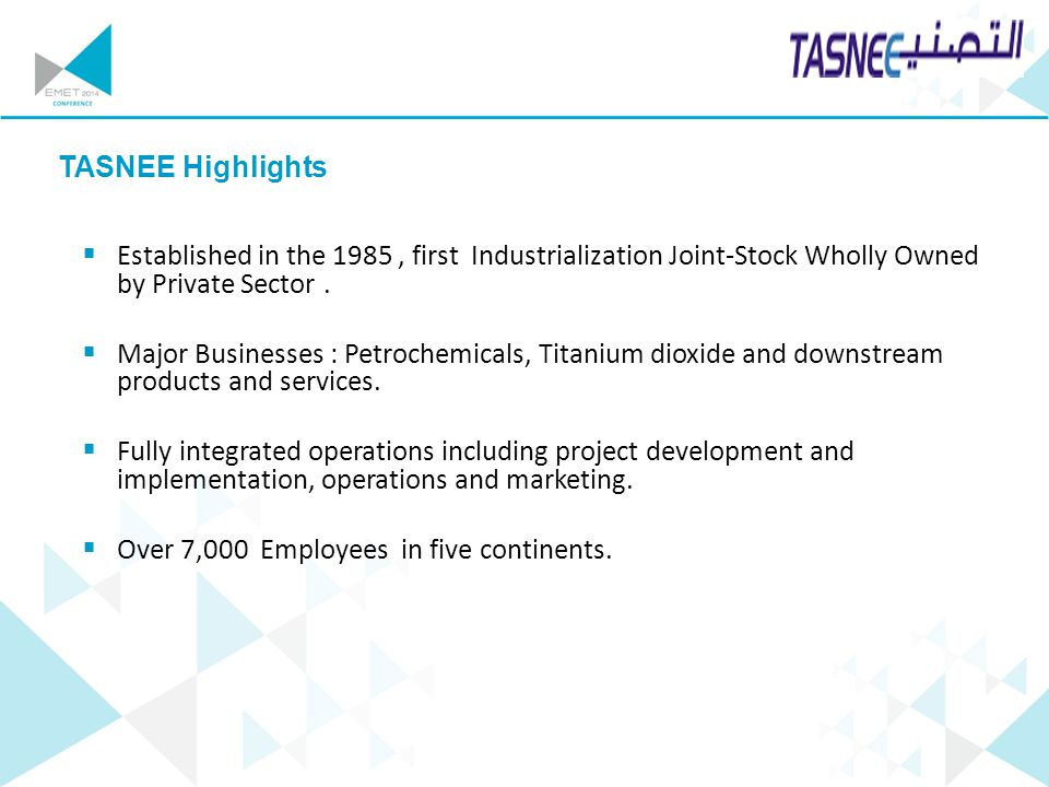 TASNEE Highlights Established in the 1985 , first Industrialization Joint-Stock Wholly Owned by Private Sector .