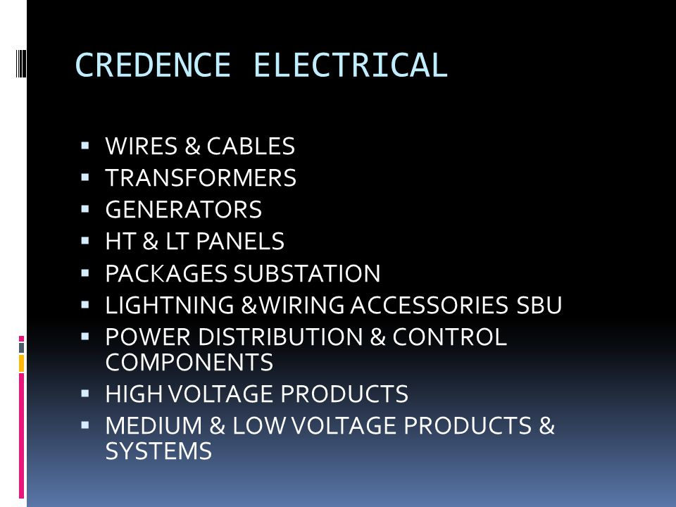 CREDENCE ELECTRICAL WIRES & CABLES TRANSFORMERS GENERATORS