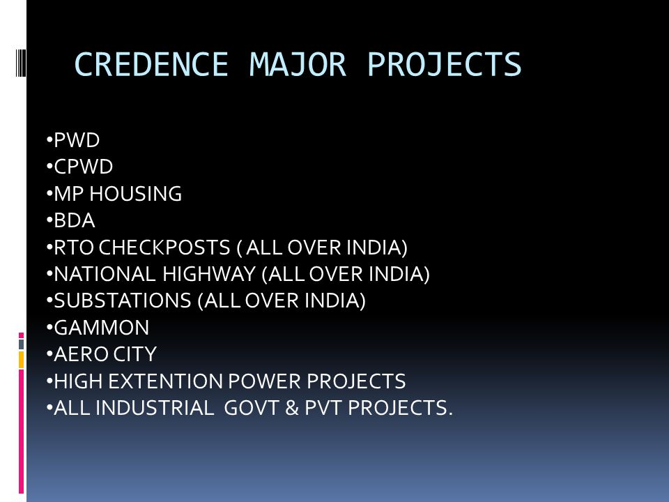 CREDENCE MAJOR PROJECTS
