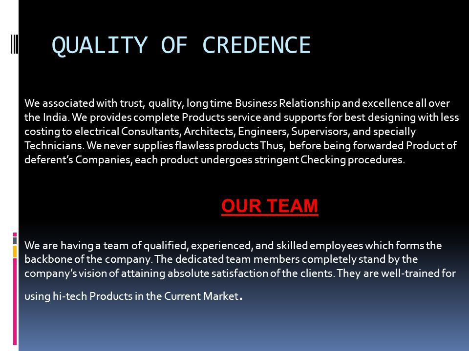 QUALITY OF CREDENCE OUR TEAM