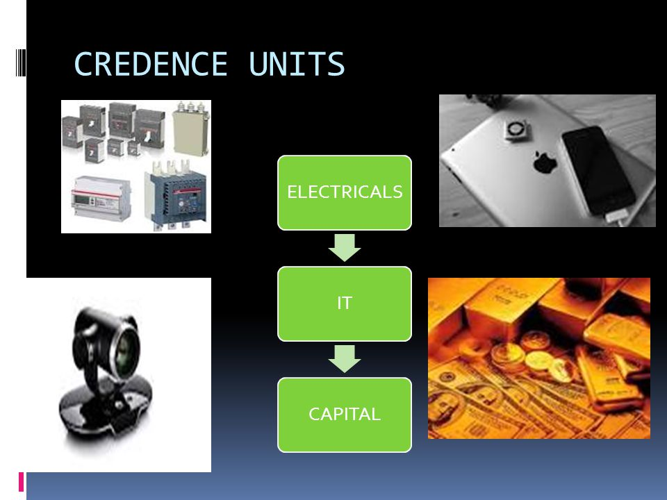 CREDENCE UNITS ELECTRICALS IT CAPITAL