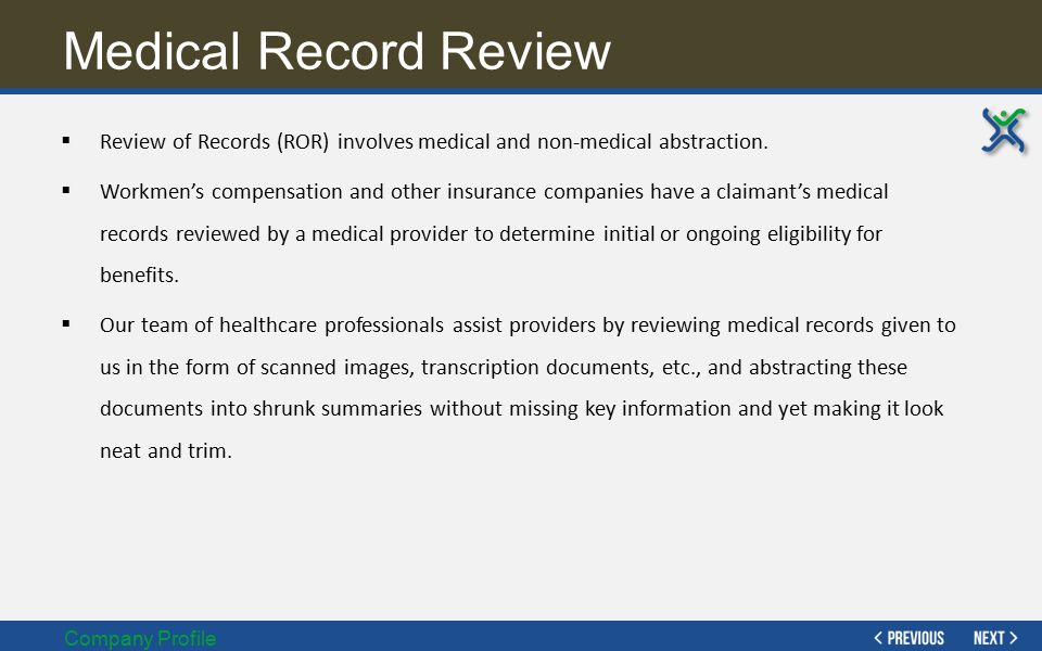 Medical Record Review Review of Records (ROR) involves medical and non-medical abstraction.