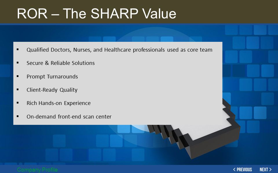 ROR – The SHARP Value Qualified Doctors, Nurses, and Healthcare professionals used as core team. Secure & Reliable Solutions.