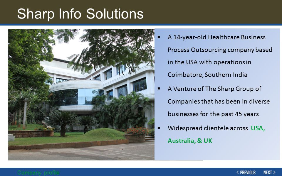 Sharp Info Solutions A 14-year-old Healthcare Business Process Outsourcing company based in the USA with operations in Coimbatore, Southern India.