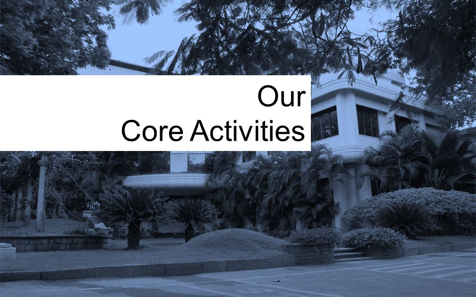 Our Core Activities