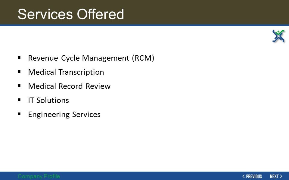 Services Offered Revenue Cycle Management (RCM) Medical Transcription