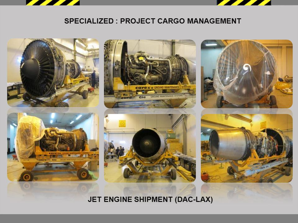 SPECIALIZED : PROJECT CARGO MANAGEMENT JET ENGINE SHIPMENT (DAC-LAX)